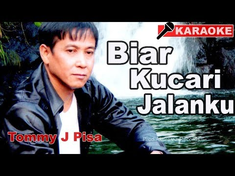 , title : 'Tommy J Pisa - Biar Ku Cari Jalanku (Karaoke)'