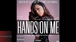 Thuy x Cr Crucial - Hands On Me [Prod. By Pharomazan] [Hosted DJ ASAP] [New 2015]