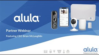 Partner Webinar with Alula's CEO