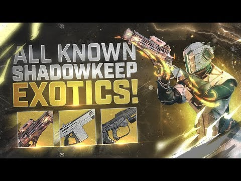 Destiny 2: ALL KNOWN SHADOWKEEP EXOTICS | 6 New Exotic Weapons!