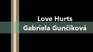 Gabriela Gunčíková - Love Hurts