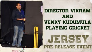 Director Vikram And Venky Kudumula Playing Cricket At #Jersey Pre Release Event