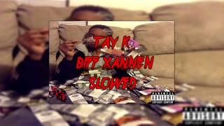 tayk- biff xannen slowed
