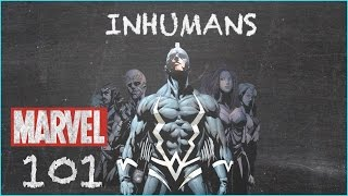 The Hidden Race - Inhumans - Marvel 101