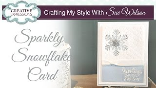 Festive Sparkly Snowflake Christmas Card | Crafting My Style With Sue Wilson