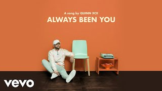 Quinn XCII   Always Been You (Audio)