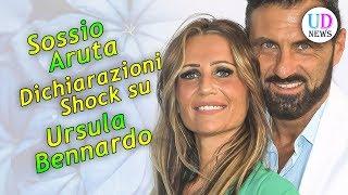 Le Dichiarazioni Shock Di Sossio Aruta Su Ursula Bennardo!
