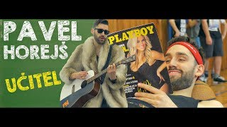 Video Pavel Horejš - Učitel (Official Video)