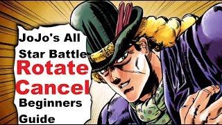 JoJo's All Star Battle: Rotate Cancel Beginners Guide - HD
