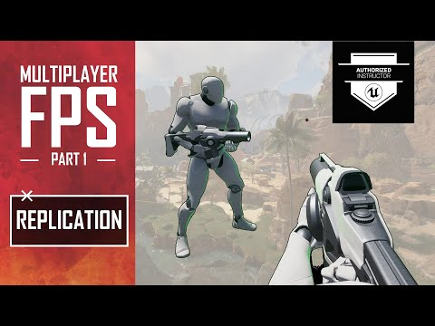 Unreal Multiplayer FPS #1 - Replication