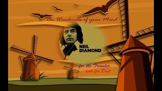THE WINDMILLS OF YOUR MIND  by Neil Diamond
