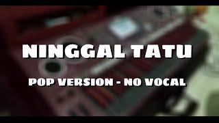 NINGGAL TATU POP (No Vocal) || DHEKA LARAS GROUB COVER