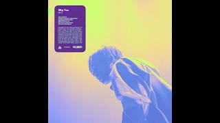 식케이(Sik-K) - WHY YOU? (Prod. GXXD) Official Audio