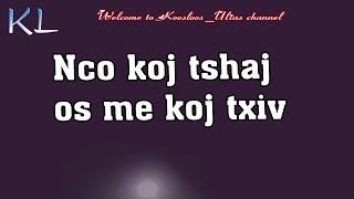 Nco Koj Tshaj Os Me Koj Txiv 5/8/2019
