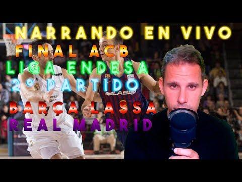 COMENTANDO EN VIVO :: BARÇA LASSA vs REAL MADRID   FINAL LIGA ENDESA 2º PARTIDO