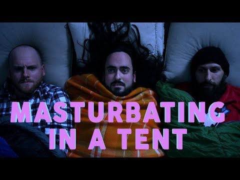Masturbating In A Tent