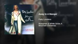 Away In A Manger     Patty Loveless