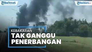 Kebakaran di Dekat Bandara Soekarno-Hatta Timbulkan Asap Hitam, Aktivitas Penerbangan Tak Terganggu