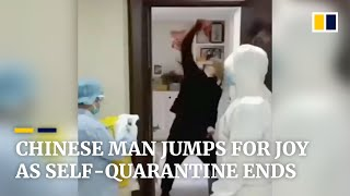 Coronavirus: Chinese man jumps for joy as his 14-day self-quarantine ends
