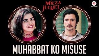 Muhabbat Ko Misuse | Mirza Juuliet | Krsna Solo