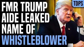 YEP: Former Trump Aide Leaked Whistleblower's Name