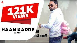 New Punjabi Songs 2017   Haan Karde  Sukhh Ft Jey Bee Rapper  Latest Punjabi Songs 2017