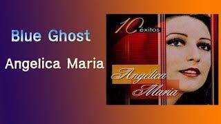 [크림처럼 달콤한 팝송]Blue Ghost Angelica Maria