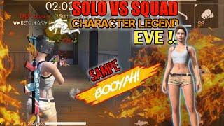 SOLO VS SQUAD PAKE CHAR LEGEND EVE !!SAMPE BOOYAH ! Garena Free Fire