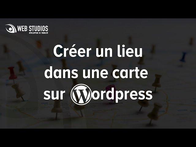 Créer un lieu dans une carte interactive sur WordPress
