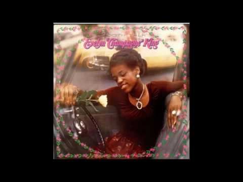 Evelyn champagne King till I come off the road
