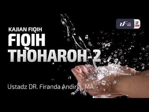 Fiqih Thoharoh – Sesi 2 – Ustadz Dr. Firanda Andirja, M.A.