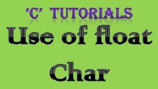 C Programming Tutorial - 29 float  char