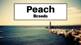 Broods   Peach (Lyrics) | Panda Music