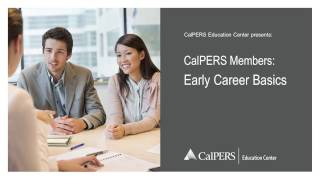 CalPERS Members: Early Career Basics