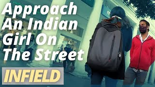 How To Approach A Girl On The Street In India | Day Game In INDIA - Full INFIELD PICKUP Breakdown