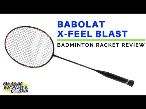 Babolat X-Feel Blast Badminton Racket Review