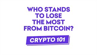 Who stands to lose the most from bitcoin?