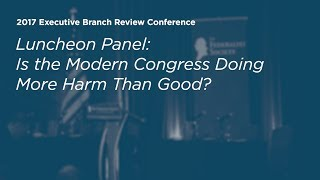Click to play: Is the Modern Congress Doing More Harm Than Good? - Event Audio/Video