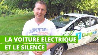 La voiture électrique et le silence : vous verrez, c'est bluffant !