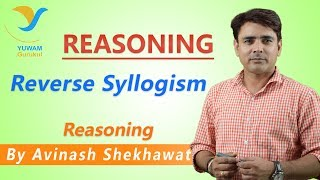 Reverse Syllogism | Yuwam Online Class | Reasoning by Avinash Shekhawat | Yuwam Gurukul