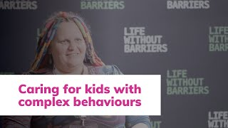 Foster Care: Caring for kids with complex behaviours