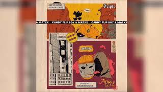 Candy Flip Boy X MATXX   Трилл (Triple Trip EP)