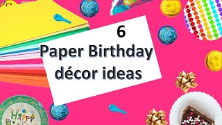 6 Birthday Decorations Ideas With Paper