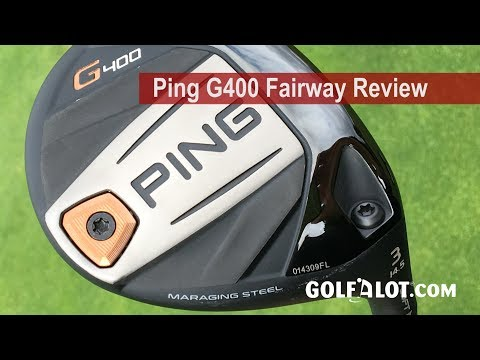 Ping G400 Fairway Review By Golfalot