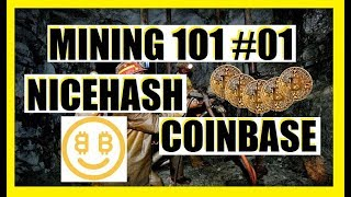Mining 101, #01 Nicehash and Coinbase, Beginner Cryptominer Information