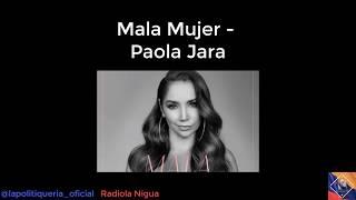 Mala Mujer  Paola Jara LETRA
