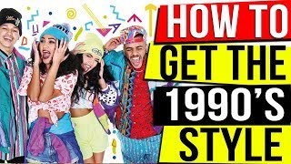 FASHION 90s - How To Get The 1990'S Style