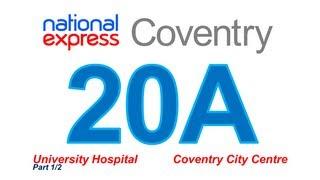 National Express Coventry: Service #20A (University Hospital - City Centre) [Part 1/2]