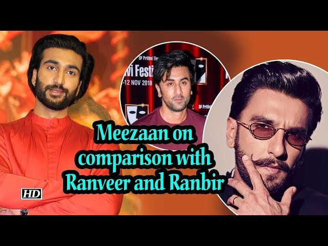 Meezaan on comparison with Ranveer and Ranbir: