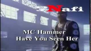 MC Hammer   Have You Seen Her  Full Audio Y Video